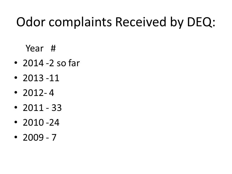 Odor complaints Received by DEQ: