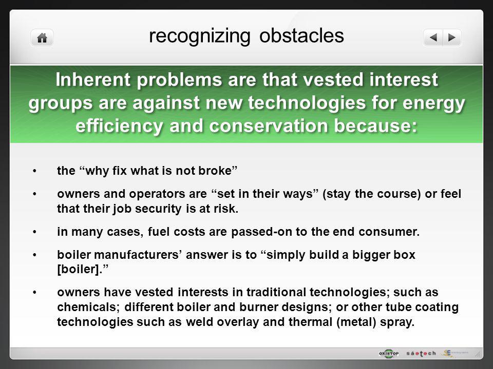 Inherent problems are that vested interest