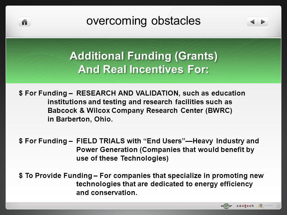 Additional Funding (Grants) And Real Incentives For: