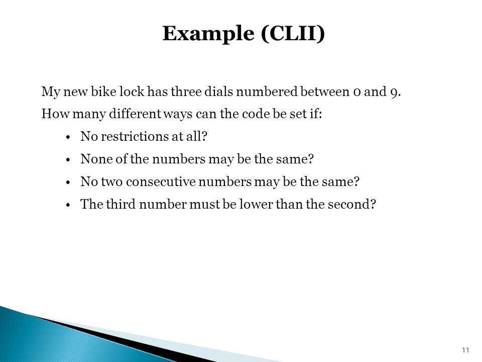 Example (CLII) My new bike lock has three dials numbered between 0 and 9. How many different ways can the code be set if: