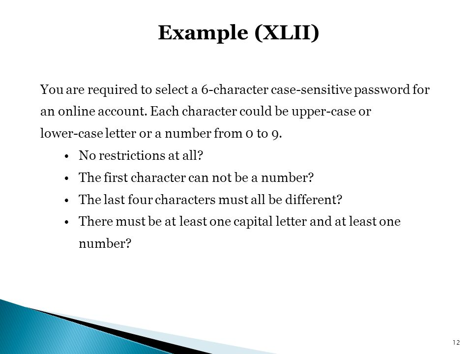 Example (XLII) You are required to select a 6-character case-sensitive password for. an online account. Each character could be upper-case or.