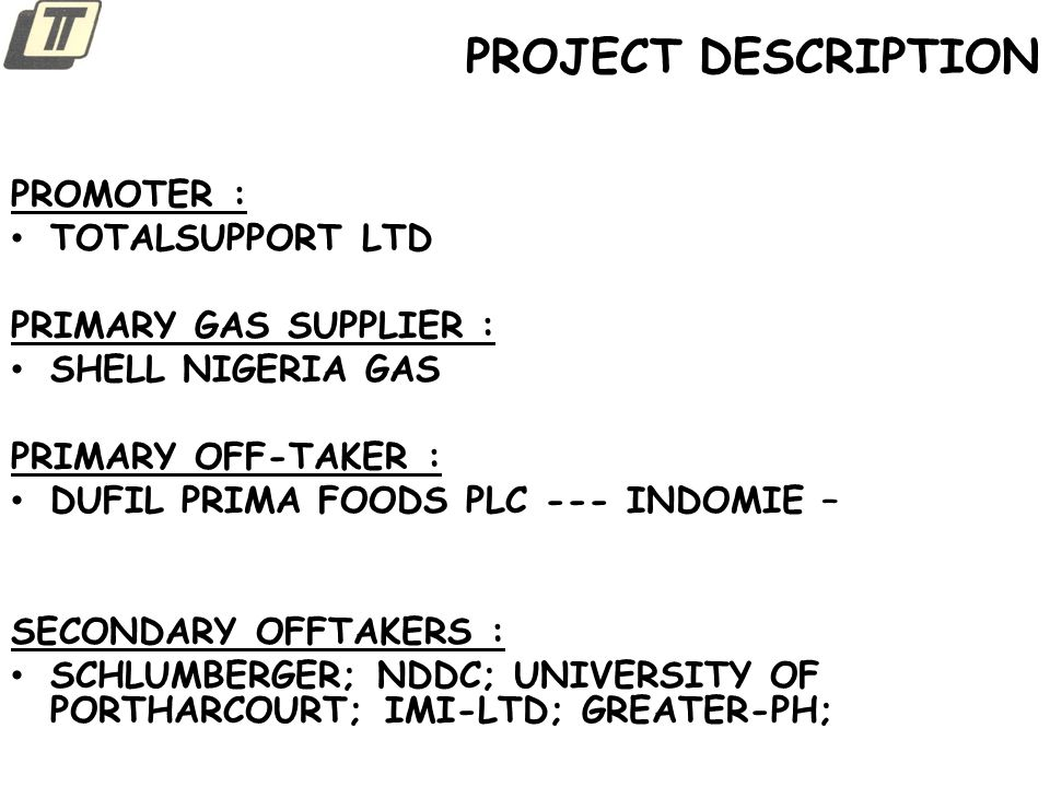 PROJECT DESCRIPTION PROMOTER : TOTALSUPPORT LTD PRIMARY GAS SUPPLIER :