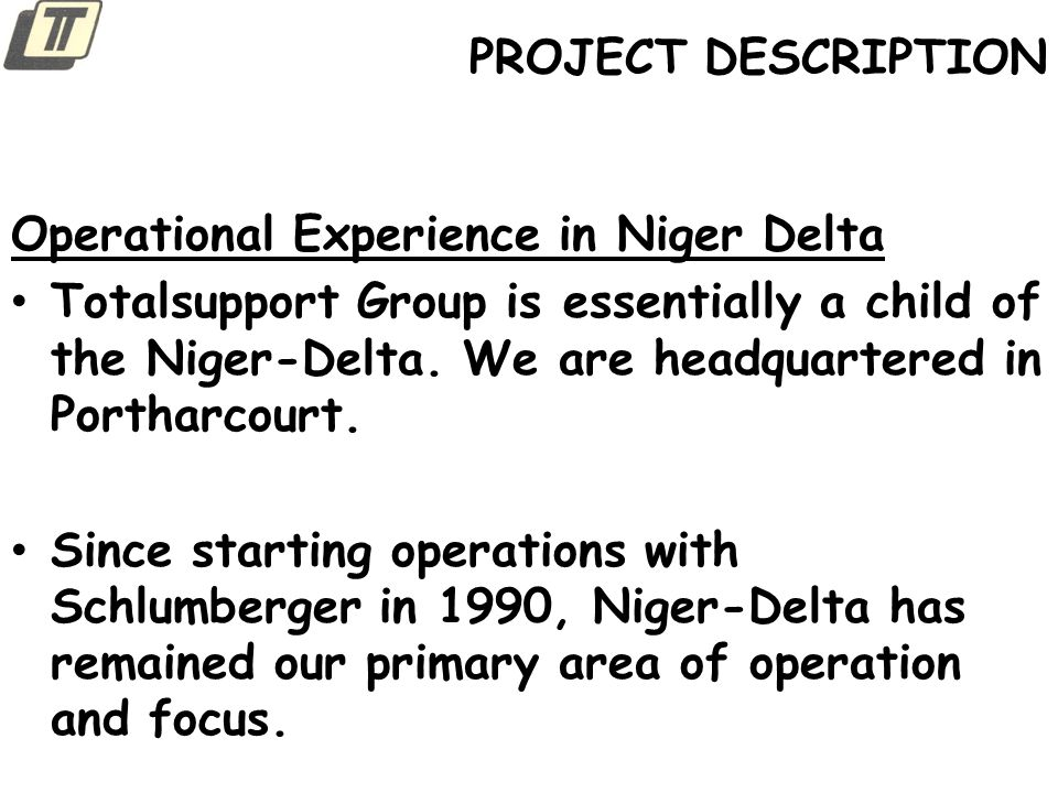 PROJECT DESCRIPTION Operational Experience in Niger Delta.