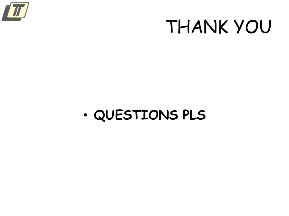 THANK YOU QUESTIONS PLS