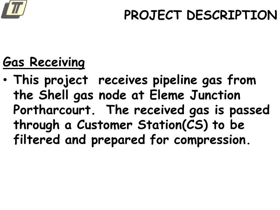 PROJECT DESCRIPTION Gas Receiving.