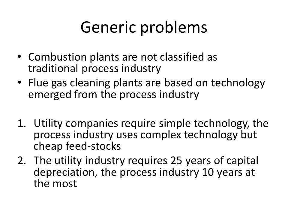 Generic problems Combustion plants are not classified as traditional process industry.
