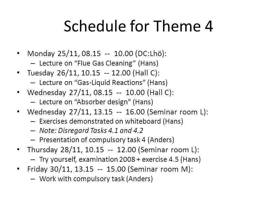 Schedule for Theme 4 Monday 25/11, 08.15 -- 10.00 (DC:Lhö):