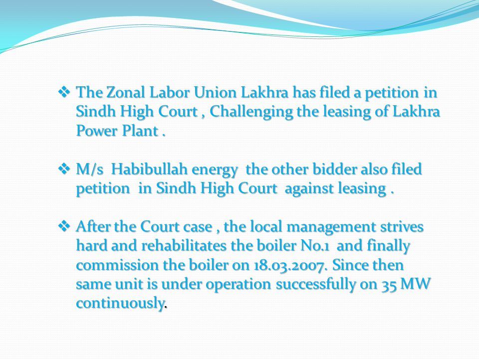 The Zonal Labor Union Lakhra has filed a petition in Sindh High Court , Challenging the leasing of Lakhra Power Plant .