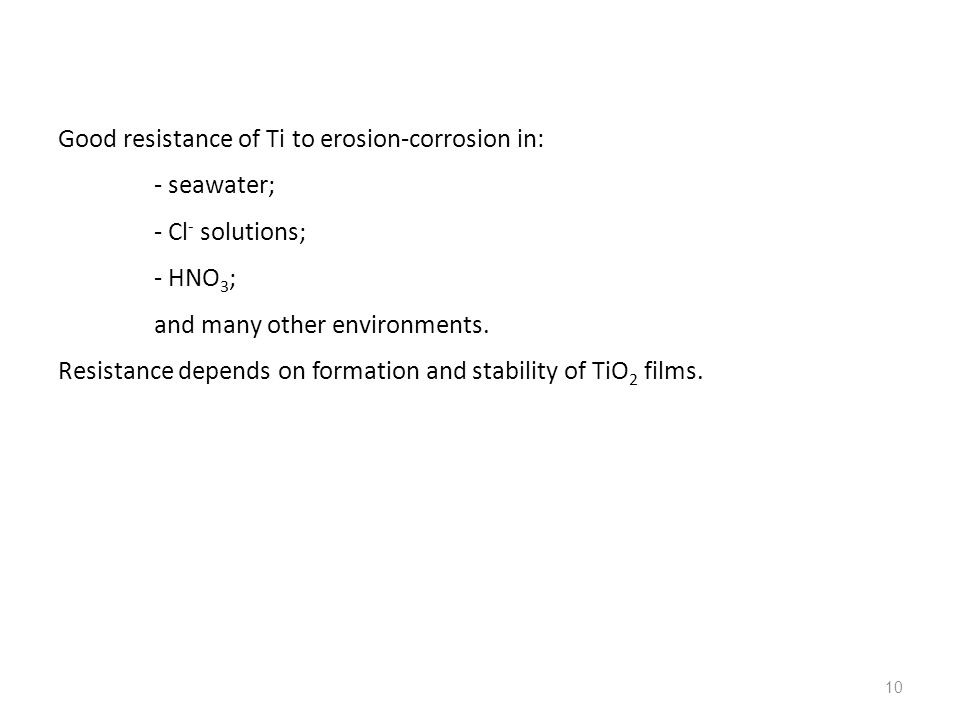 Good resistance of Ti to erosion-corrosion in: