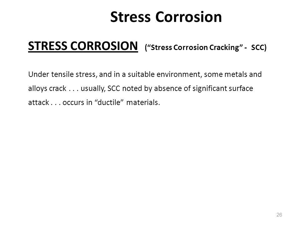 Stress Corrosion STRESS CORROSION ( Stress Corrosion Cracking - SCC)