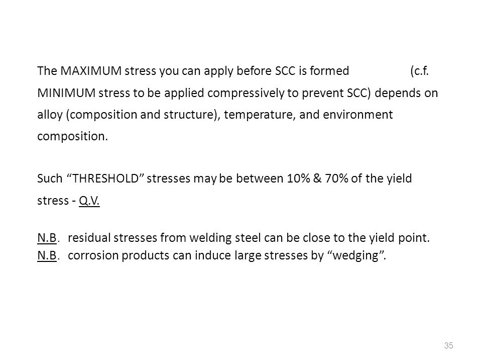 The MAXIMUM stress you can apply before SCC is formed (c. f