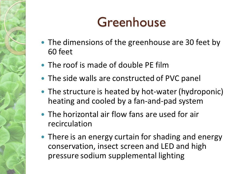 Greenhouse The dimensions of the greenhouse are 30 feet by 60 feet
