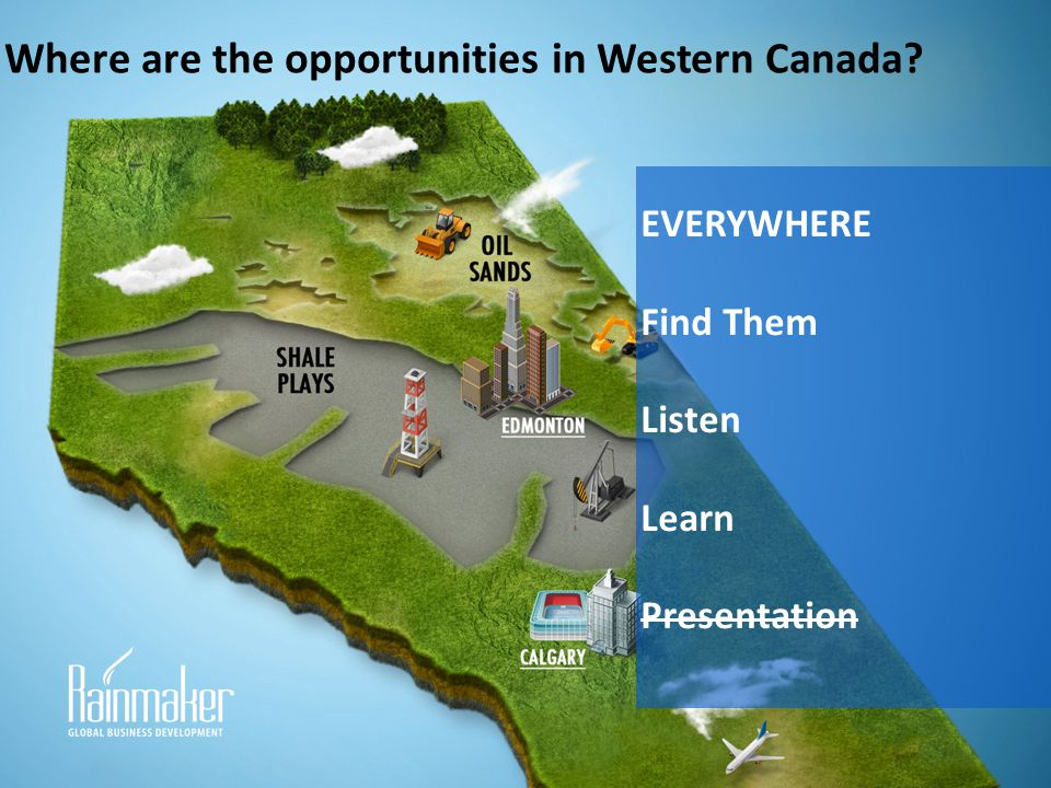 Where are the opportunities in Western Canada
