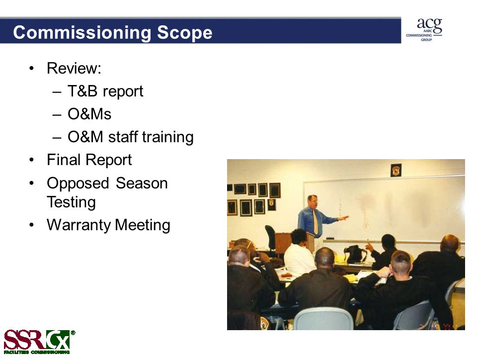 Commissioning Scope Review: T&B report O&Ms O&M staff training