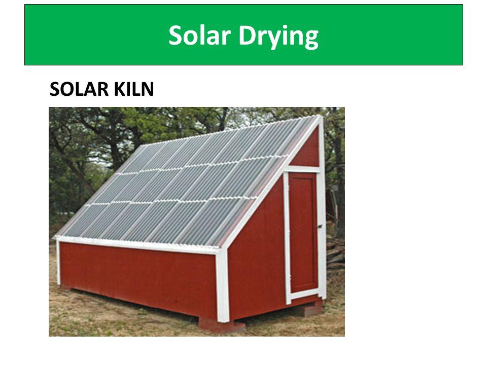 Solar Drying SOLAR KILN