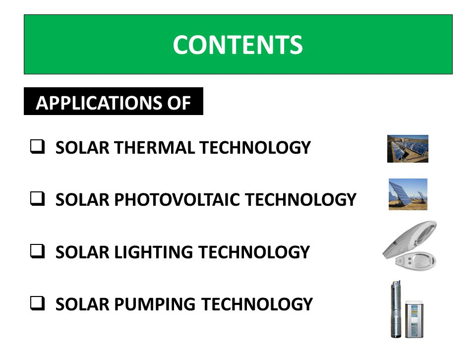 CONTENTS APPLICATIONS OF SOLAR THERMAL TECHNOLOGY