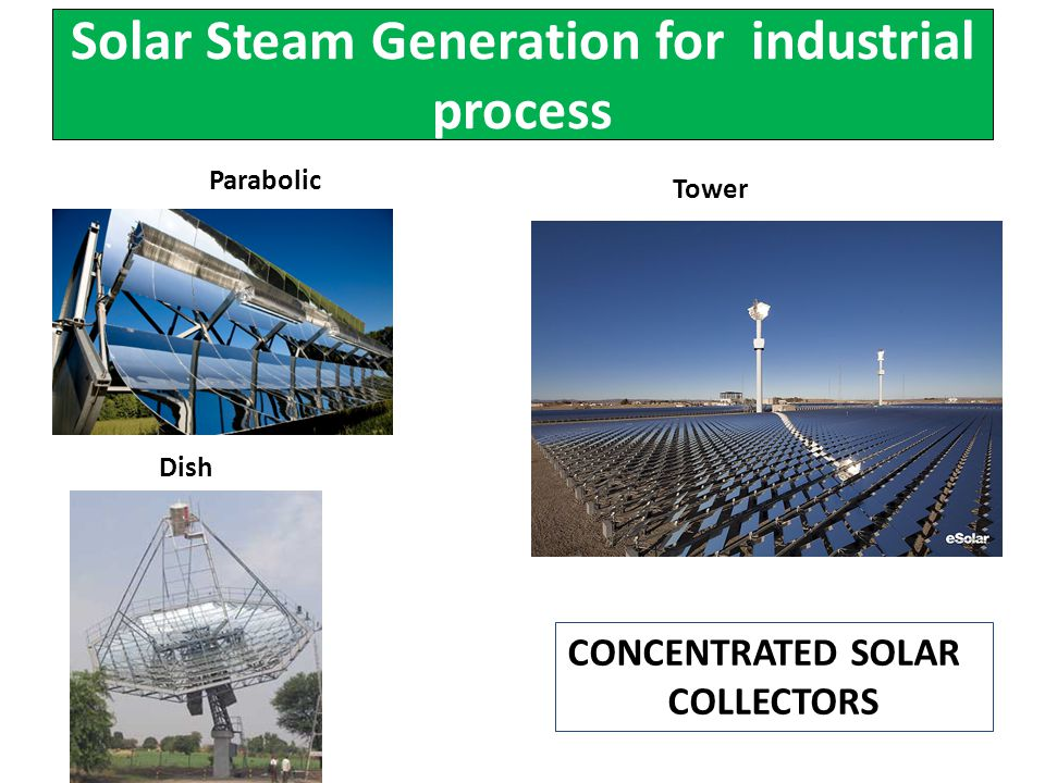 Solar Steam Generation for industrial process