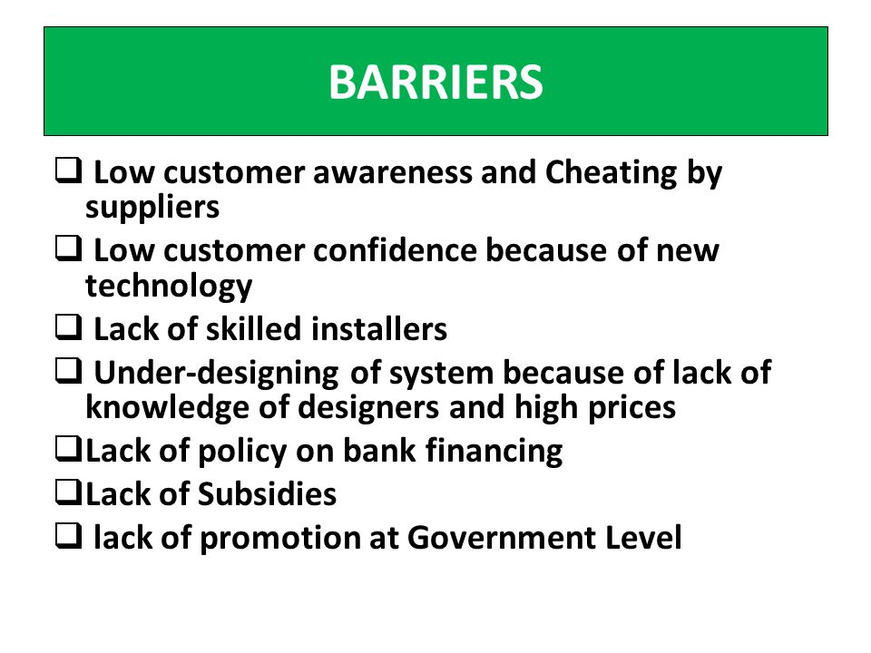 BARRIERS Low customer awareness and Cheating by suppliers