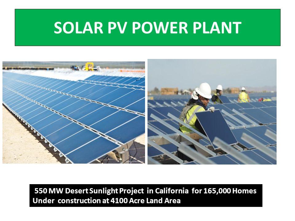SOLAR PV POWER PLANT 550 MW Desert Sunlight Project in California for 165,000 Homes.