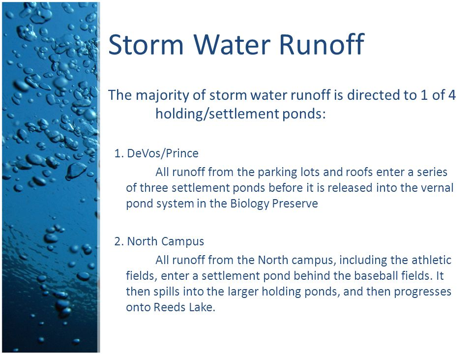 Storm Water Runoff The majority of storm water runoff is directed to 1 of 4 holding/settlement ponds: