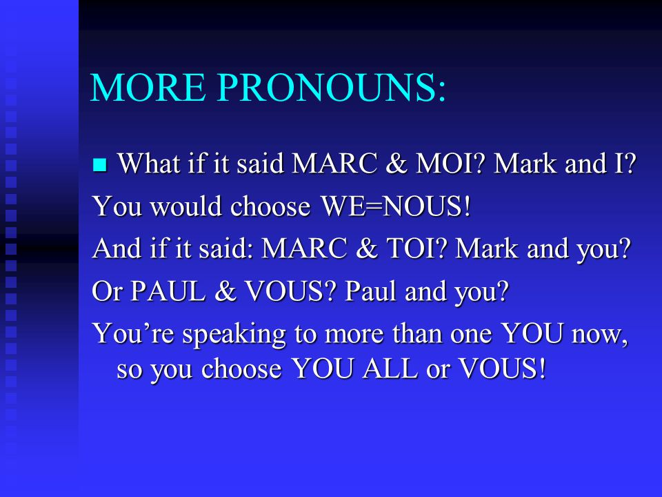 MORE PRONOUNS: What if it said MARC & MOI Mark and I