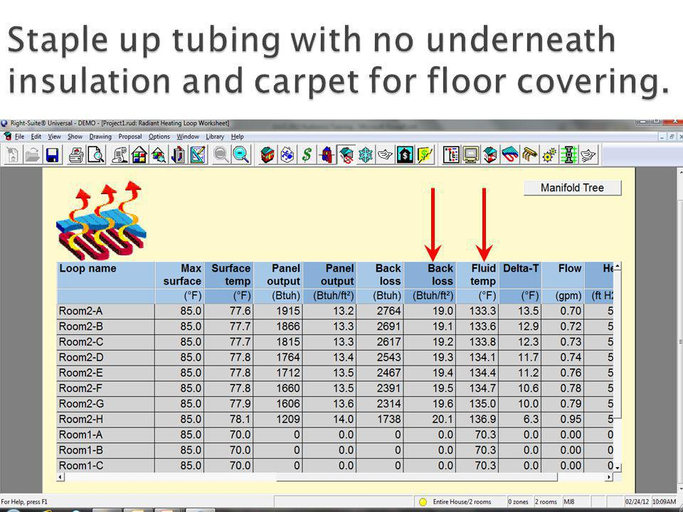 Staple up tubing with no underneath insulation and carpet for floor covering.