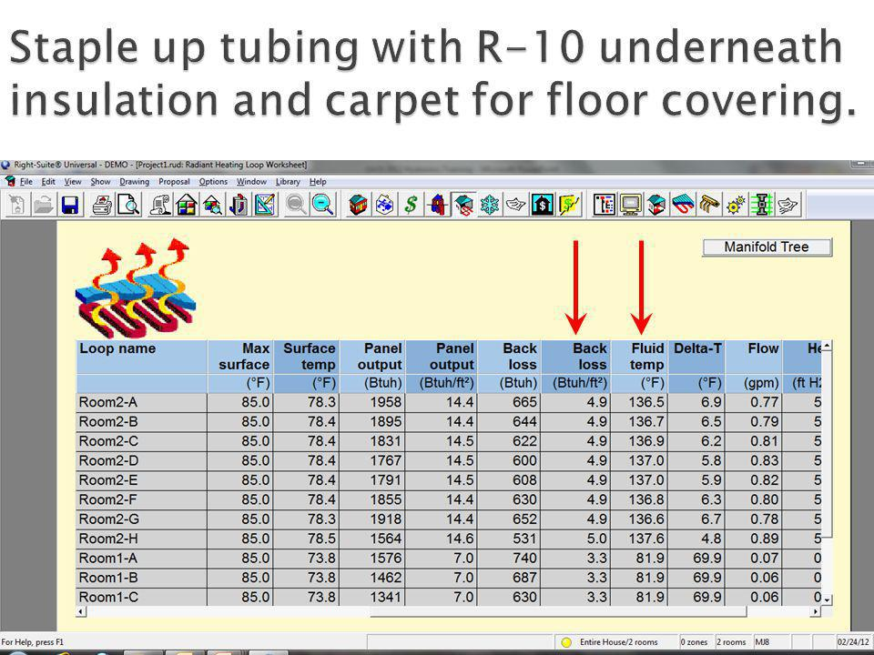 Staple up tubing with R-10 underneath insulation and carpet for floor covering.