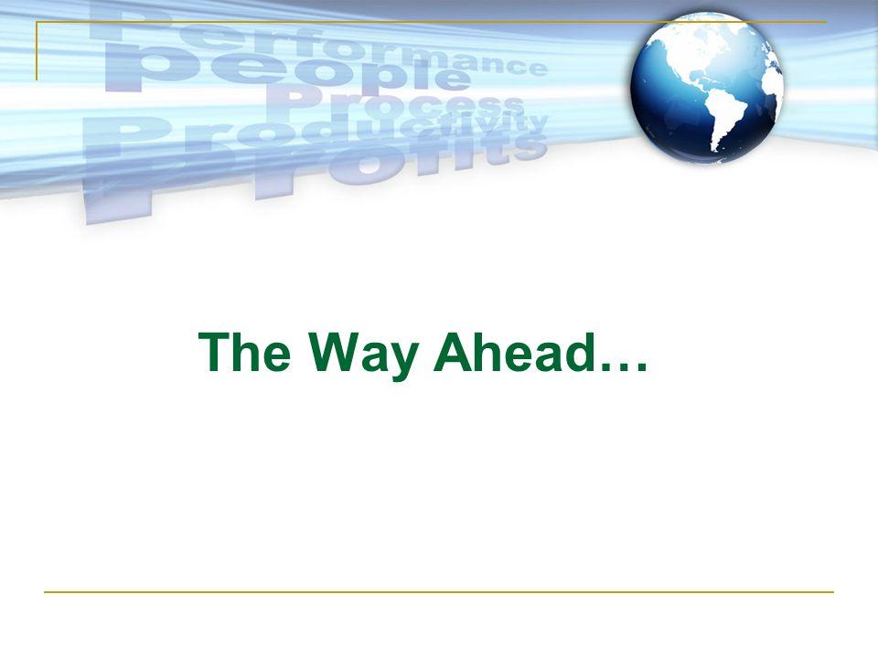 The Way Ahead…