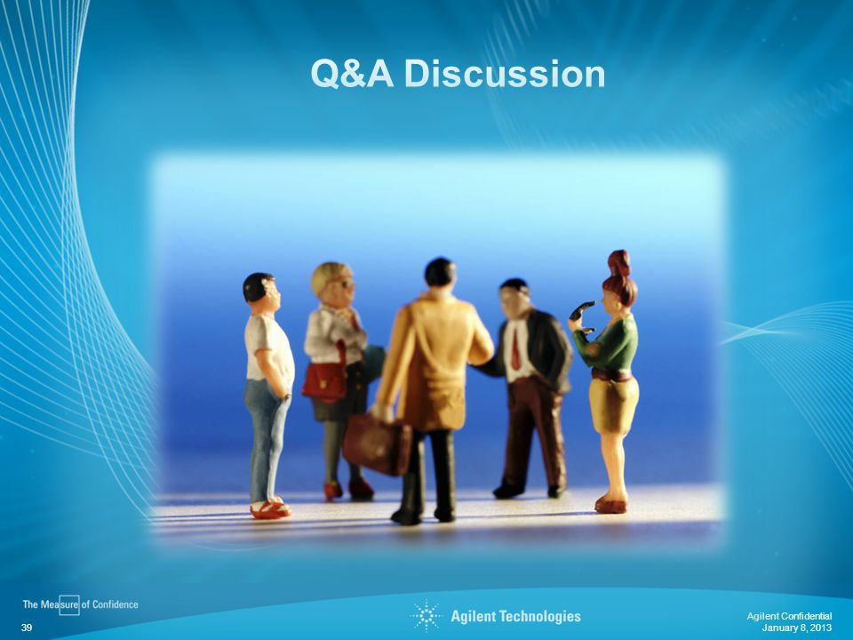 Q&A Discussion Agilent Confidential January 8, 2013
