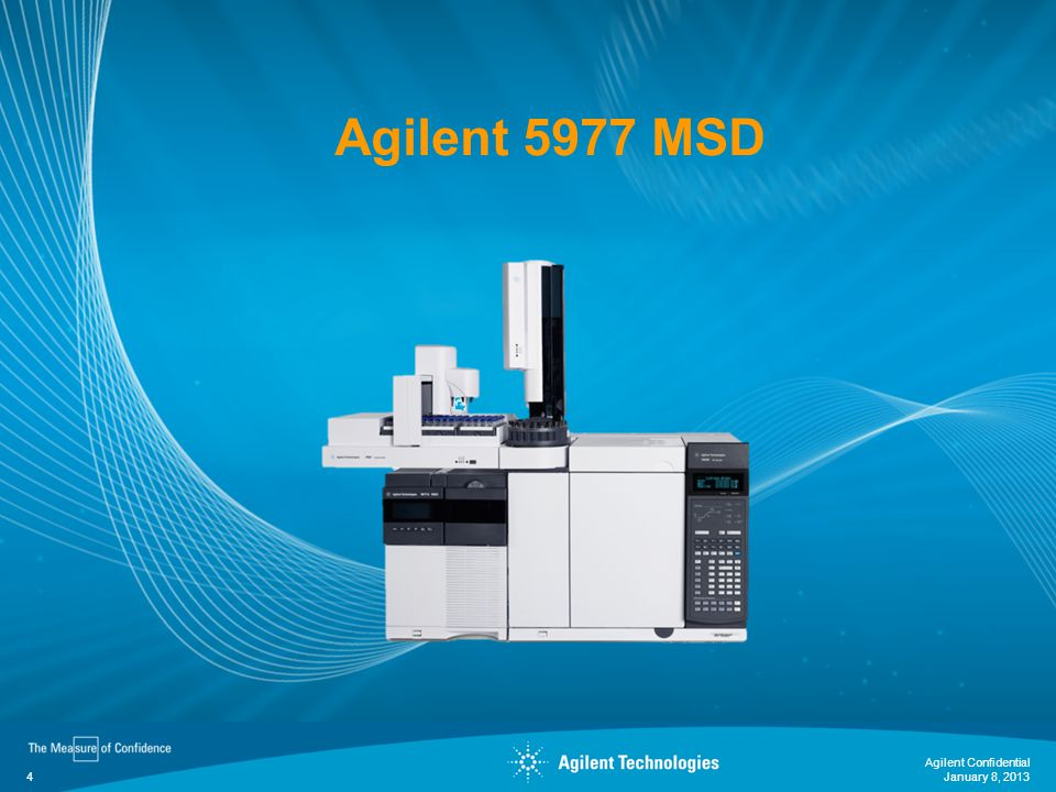 Agilent 5977 MSD Agilent Confidential January 8, 2013