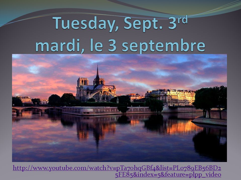 Tuesday, Sept. 3rd mardi, le 3 septembre
