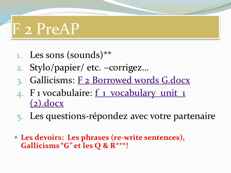 F 2 PreAP Les sons (sounds)** Stylo/papier/ etc. –corrigez…