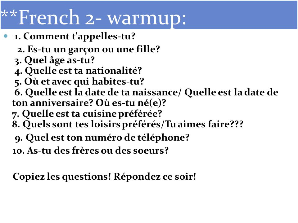 **French 2- warmup: 1. Comment t appelles-tu