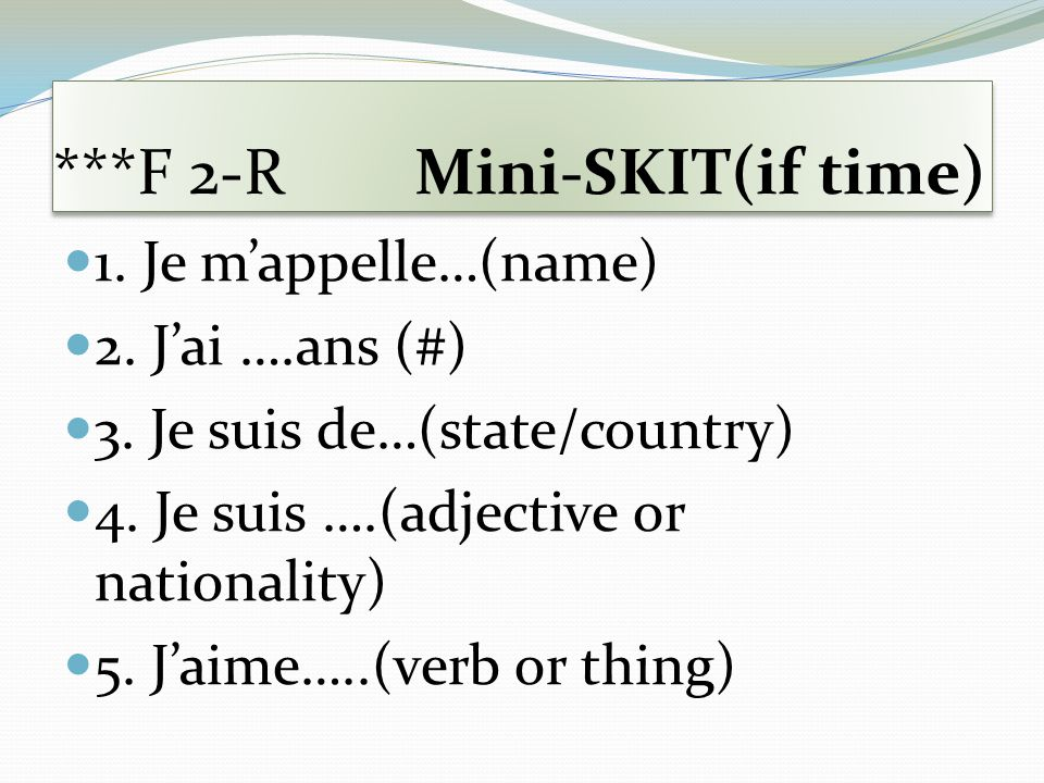 ***F 2-R Mini-SKIT(if time)