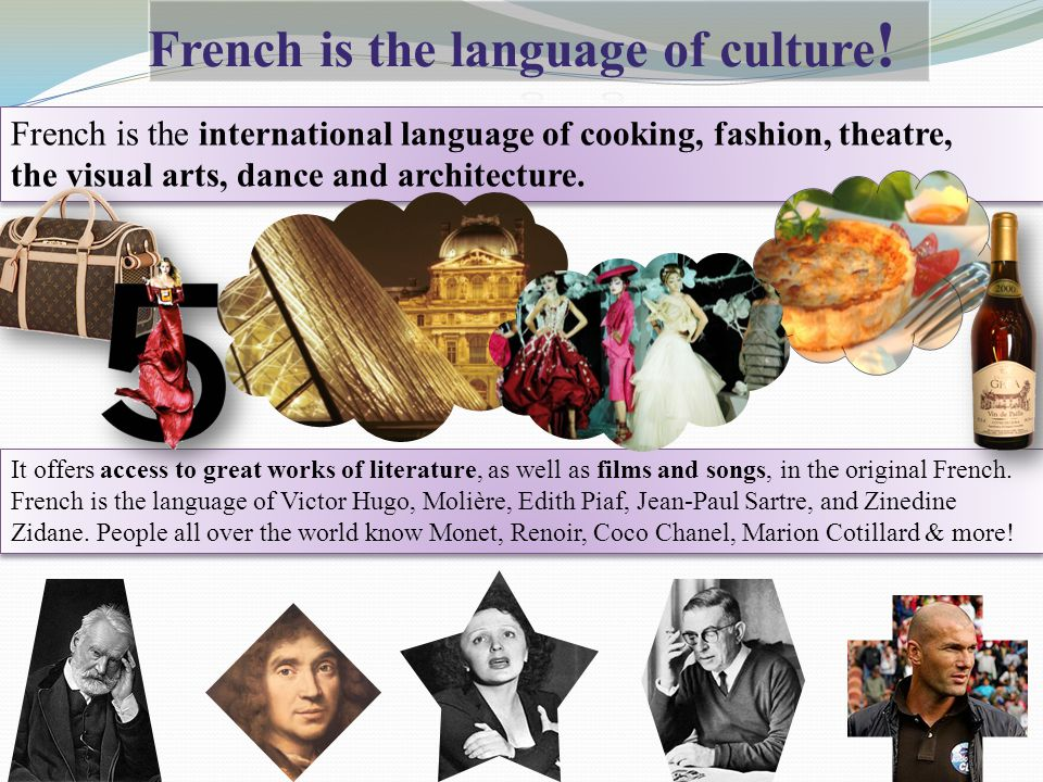 French is the language of culture!