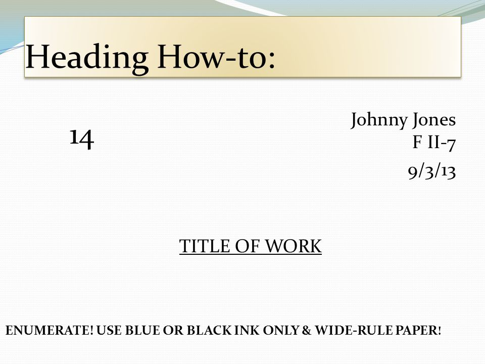 Heading How-to: 14 Johnny Jones F II-7 9/3/13 TITLE OF WORK