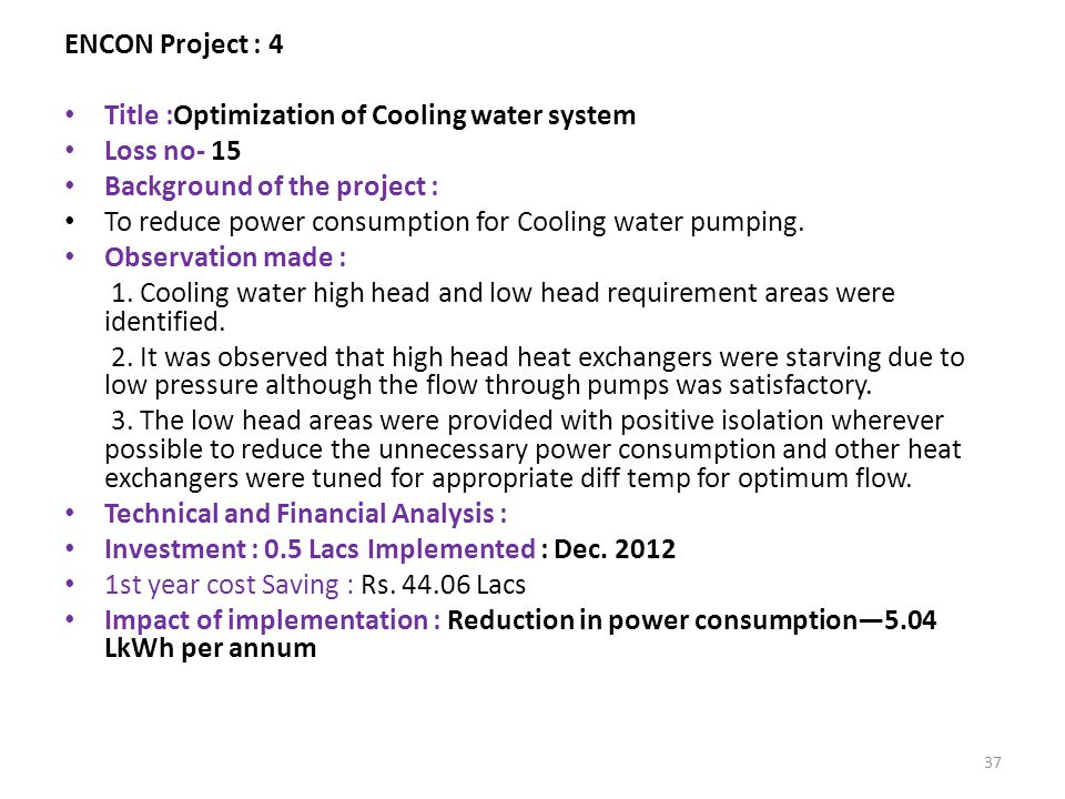 ENCON Project : 4 Title :Optimization of Cooling water system. Loss no- 15. Background of the project :