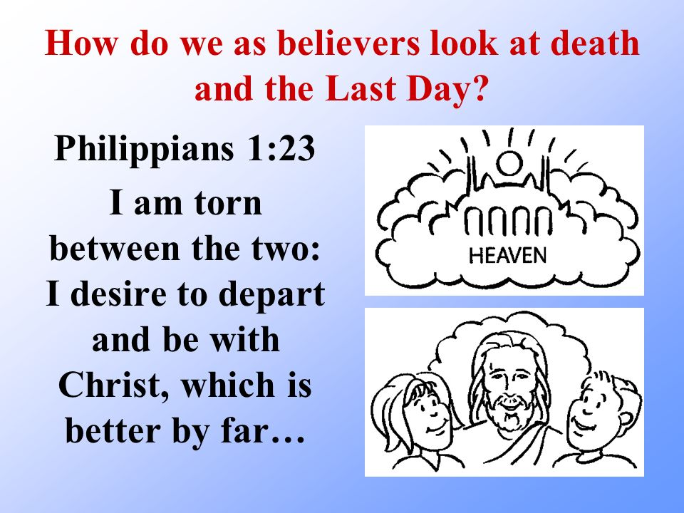 How do we as believers look at death and the Last Day