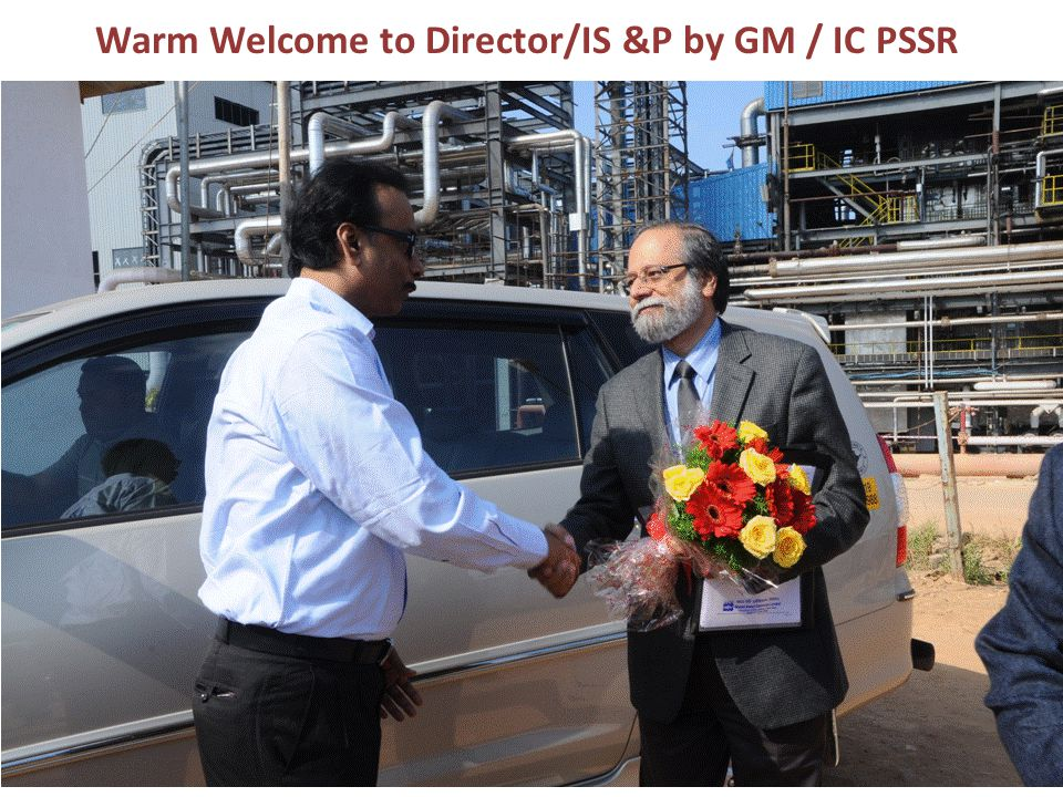 Warm Welcome to Director/IS &P by GM / IC PSSR