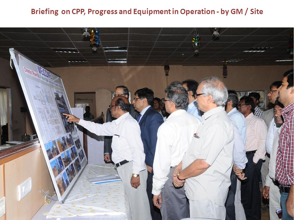 Briefing on CPP, Progress and Equipment in Operation - by GM / Site
