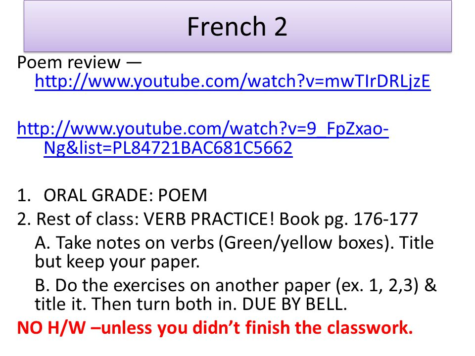 French 2 Poem review —http://www.youtube.com/watch v=mwTIrDRLjzE