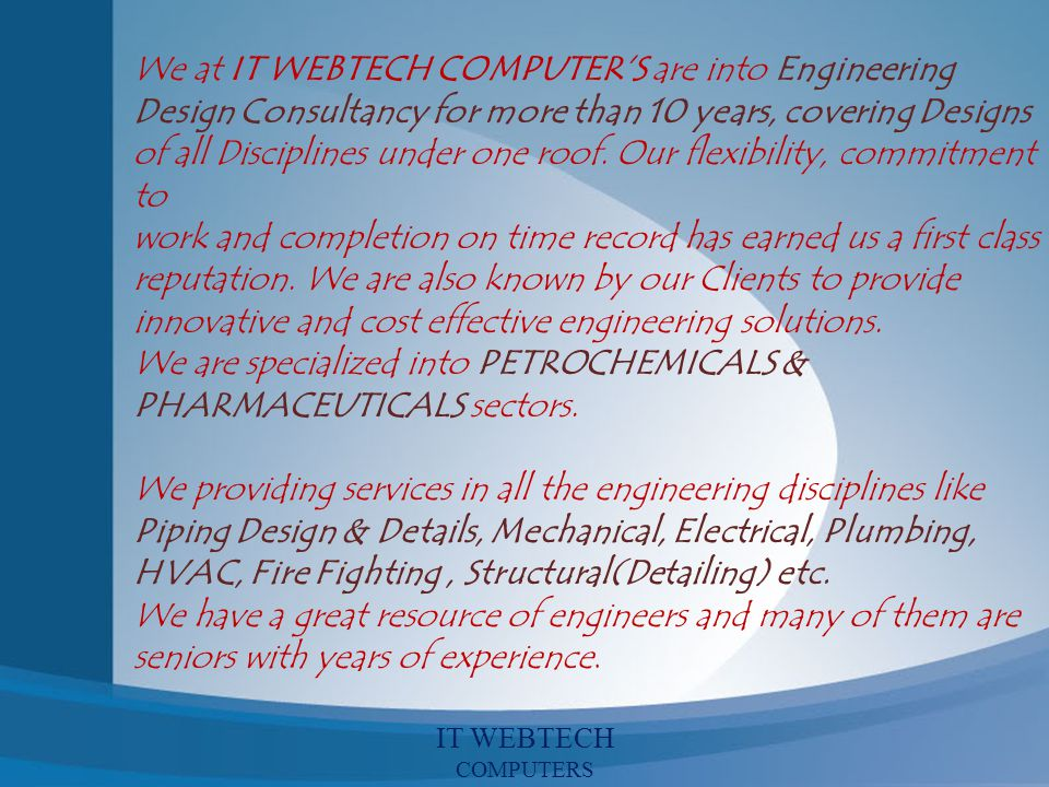 We at IT WEBTECH COMPUTER'S are into Engineering