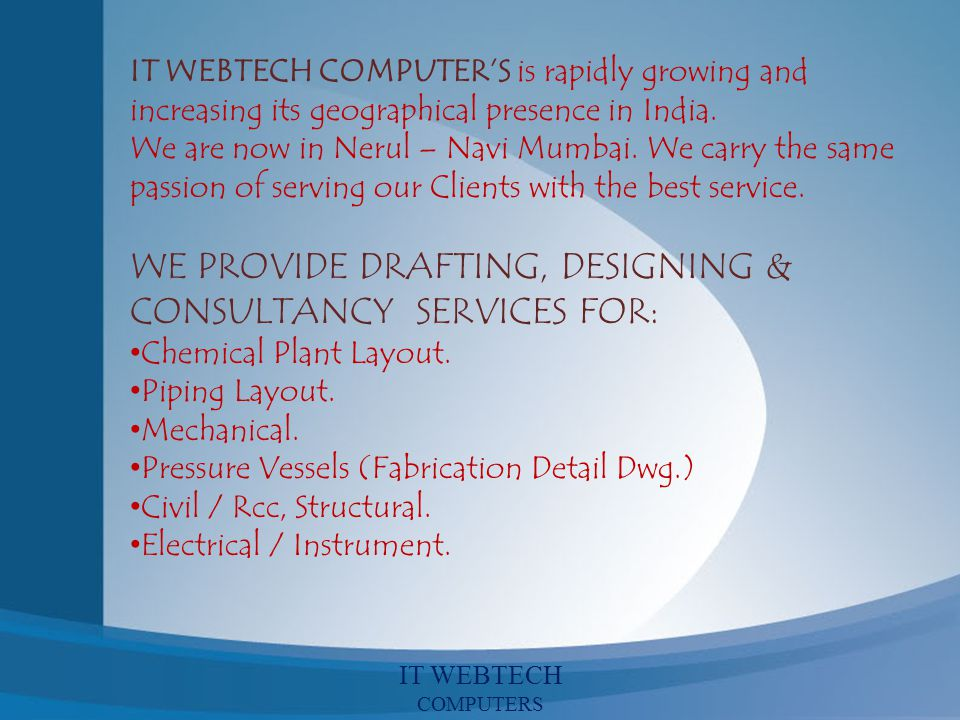 WE PROVIDE DRAFTING, DESIGNING & CONSULTANCY SERVICES FOR: