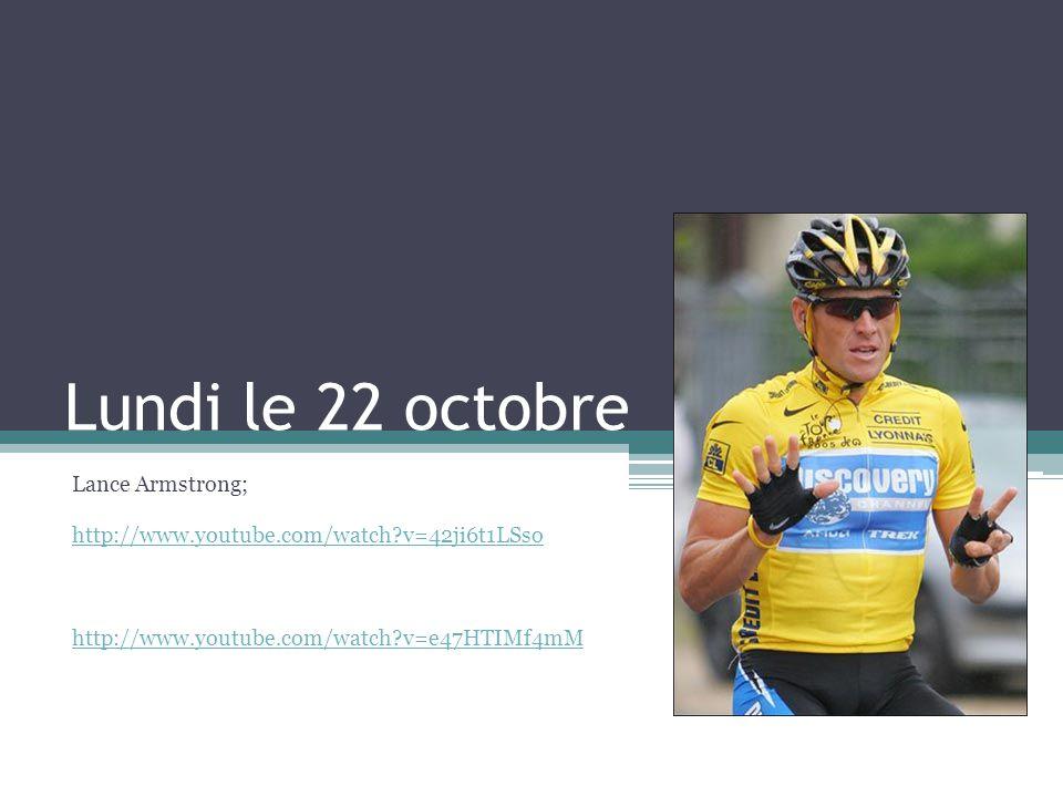 Lundi le 22 octobre Lance Armstrong;