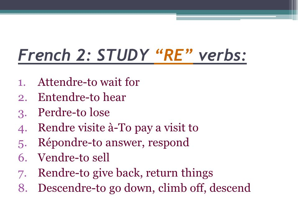French 2: STUDY RE verbs: