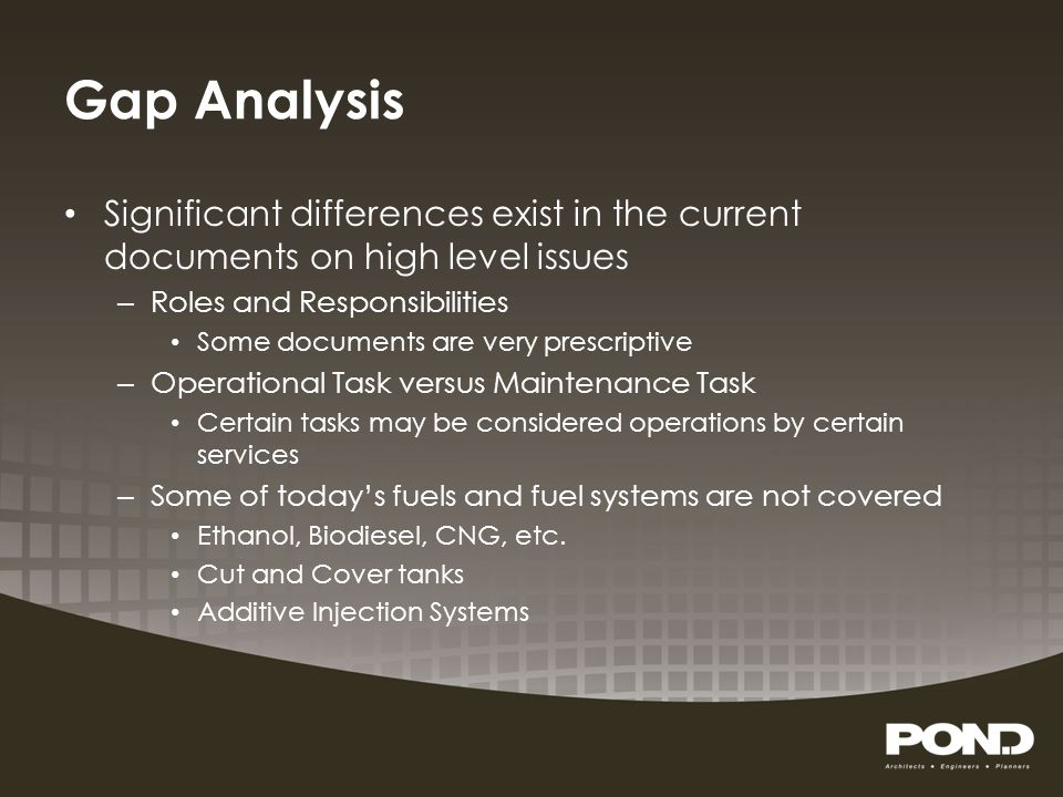 Gap Analysis Significant differences exist in the current documents on high level issues. Roles and Responsibilities.