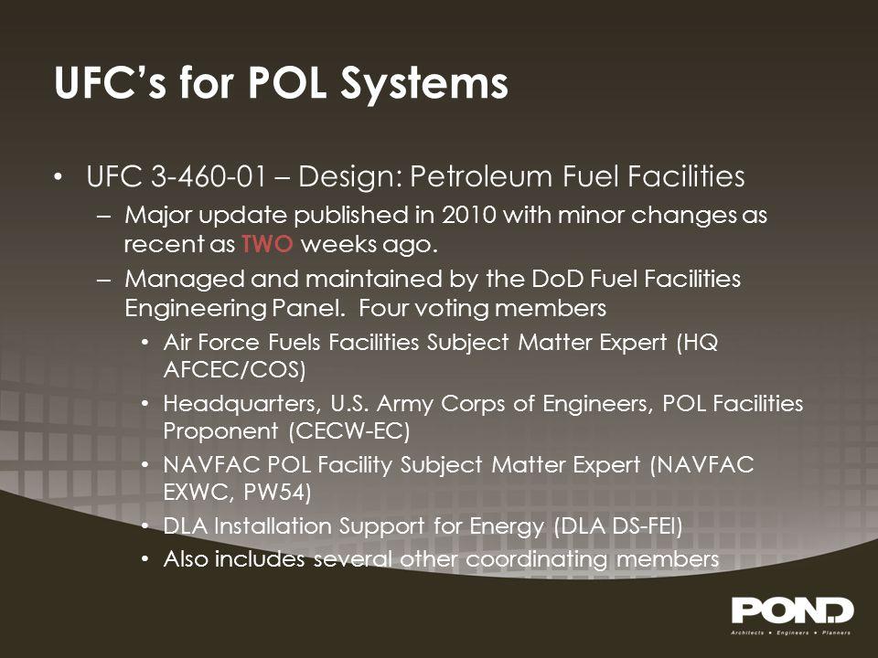 UFC's for POL Systems UFC 3-460-01 – Design: Petroleum Fuel Facilities