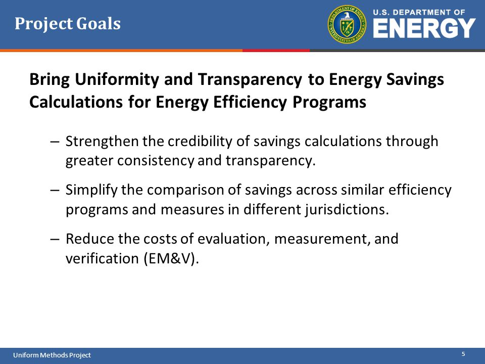 Project Goals Bring Uniformity and Transparency to Energy Savings Calculations for Energy Efficiency Programs.