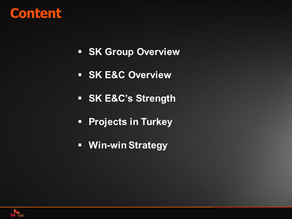 Content SK Group Overview SK E&C Overview SK E&C's Strength
