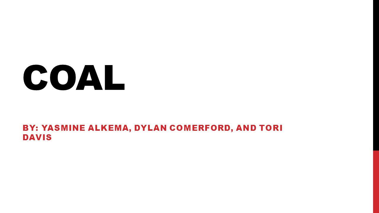 By: Yasmine Alkema, Dylan Comerford, and Tori Davis